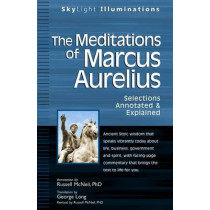 Meditations of Marcus Aurelius: Selections Annotated & Explained by Marcus Aurelius, 9781594732362