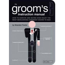 Groom's Instruction Manual by Shandon Fowler, 9781594741906