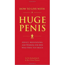 How To Live With A Huge Penis by Richard Jacob, 9781594743061