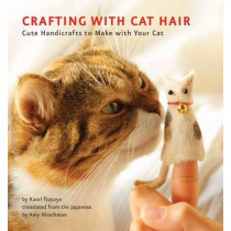 Crafting With Cat Hair by Kaori Tsutaya, 9781594745256