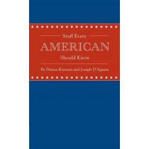 Stuff Every American Should Know by Denise Kiernan, 9781594745829