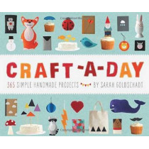 Craft-A-Day by Sarah Goldschadt, 9781594745959