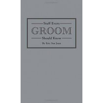 Stuff Every Groom Should Know by Eric San Juan, 9781594747977