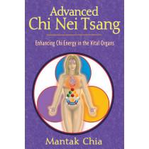 Advanced Chi Nei Tsang: Enhancing Chi Energy in the Vital Organs by Mantak Chia, 9781594770555