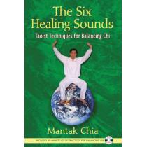 Six Healing Sounds: Taoist Techniques for Balancing Chi by Mantak Chia, 9781594771569