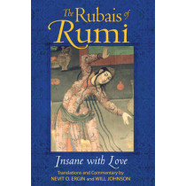 The Rubais of Rumi: Insane with Love by Jalal al-Din Rumi, 9781594771835