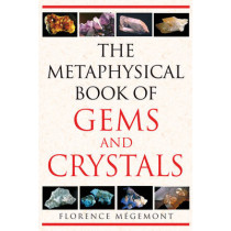 The Metaphysical Book of Gems and Crystals by Florence Megemont, 9781594772146