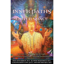 Inner Paths to Outer Space: Journeys to Alien Worlds Through Psychedelics and Other Spiritual Technologies by Rick Strassman, 9781594772245