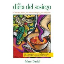 La Dieta del Sosiego: Comer Por Placer, Para Obtener Energia Y Para Adelgazar by Marc David, 9781594772399
