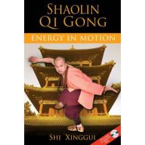 Shaolin Qi Gong: Energy in Motion by Shi Xinggui, 9781594772641