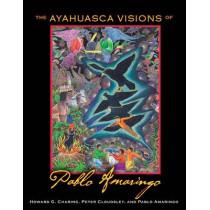The Ayahuasca Visions of Pablo Amaringo by Pablo Amaringo, 9781594773457