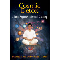 Cosmic Detox: A Taoist Approach to Internal Cleansing by Mantak Chia, 9781594773778