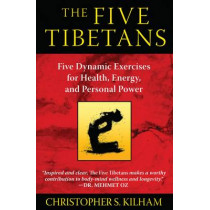 Five Tibetans: Five Dynamic Exercises for Health, Energy,  and Personal Power by Christopher S. Kilham, 9781594774447
