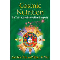 Cosmic Nutrition: The Taoist Approach to Health and Longevity by Mantak Chia, 9781594774706