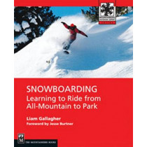 Snowboarding: Learning to Ride from All-mountain to Park by Liam Gallagher, 9781594852657