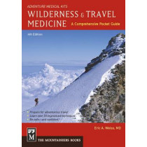 Wilderness & Travel Medicine: A Comprehensive Pocket Guide, Adventure Medical Kits by Eric Weiss, 9781594856587