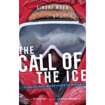 The Call of the Ice: Climbing 8000-Meter Peaks in Winter by Simone Moro, 9781594859038