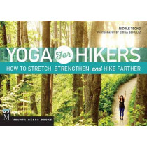 Yoga for Hikers: How to Stretch, Strengthen, and Hike Farther by Nicole Tsong, 9781594859939