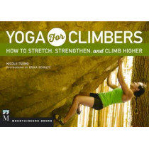 Yoga for Climbers: Stretch, Strengthen, and Climb Higher by Nicole Tsong, 9781594859953