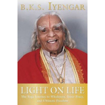 Light On Life by B.K.S. Iyengar, 9781594865244