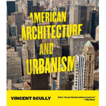 American Architecture and Urbanism by Vincent Scully, 9781595341518