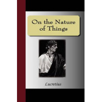 On the Nature of Things by Lucretius, 9781595478900