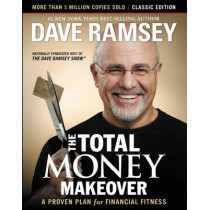 The Total Money Makeover: Classic Edition: A Proven Plan for Financial Fitness by Dave Ramsey, 9781595555274