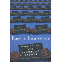 Race To Incarcerate: The Sentencing Project by Marc Mauer, 9781595580221