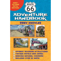 Abandon!!!!! Route 66 Adventure Handbook: High-octane 5th Ed by Drew Knowles, 9781595800916