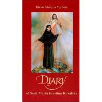 Diary of Saint Maria Faustina Kowalska: Divine Mercy in My Soul by Saint Maria Faustina Kowalska, 9781596141100