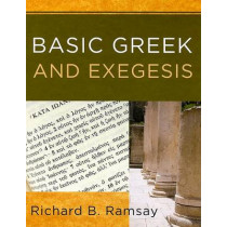 Basic Greek and Exegesis by Richard B. Ramsay, 9781596380646
