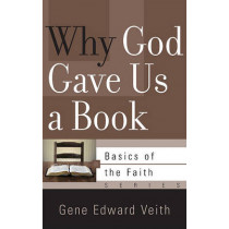 Why God Gave Us a Book by Gene Veith, 9781596383784