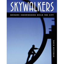 Skywalkers: Mohawk Ironworkers Build the City by David Weitzman, 9781596431621