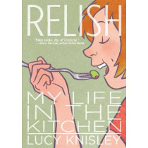 Relish: My Life in the Kitchen by Lucy Knisley, 9781596436237