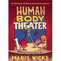 Human Body Theater by Maris Wicks, 9781596439290