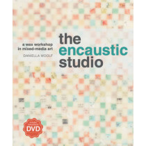 The Encaustic Studio (with DVD): A Wax Workshop in Mixed-Media Art by Daniella Woolf, 9781596683907