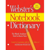 Webster's Notebook Dictionary by Merriam-Webster, 9781596950566