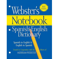 Webster's Notebook Spanish-English Dictionary by Merriam-Webster, 9781596950580