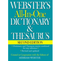 Webster's All-In-One Dictionary & Thesaurus, Second Edition by Merriam-Webster, Inc., 9781596951471
