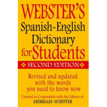 Webster's Spanish-English Dictionary for Students, Second Edition by Merriam-Webster, Inc., 9781596951655