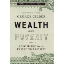 Wealth and Poverty: A New Edition for the Twenty-First Century by George Gilder, 9781596988095