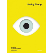 Seeing Things: A Kid's Guide to Looking at Photographs by Joel Meyerowitz, 9781597113151