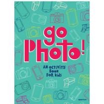 Go Photo!: An activity book for kids by Alice Proujansky, 9781597113557