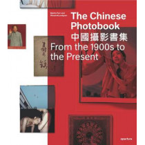 The Chinese Photobook: From the 1900s to the Present by Martin Parr, 9781597113755