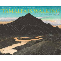 Tamalpais Walking: Poetry, History, and Prints by Tom Killion, 9781597142595