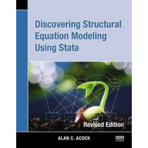 Discovering Structural Equation Modeling Using Stata: Revised Edition by Alan C. Acock, 9781597181396