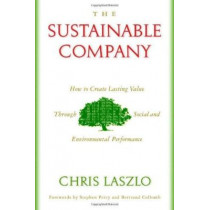 The Sustainable Company: How to Create Lasting Value through Social and Environmental Performance by Chris Laszlo, 9781597260183
