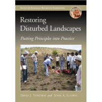 Restoring Disturbed Landscapes: Putting Principles into Practice by David J. Tongway, 9781597265805