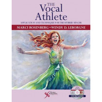 The Vocal Athlete: Application and Technique for the Hybrid Singer by Marci Daniels Rosenberg, 9781597564595