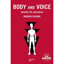 Body and Voice: Somatic Re-Education by Marina Gilman, 9781597565097
